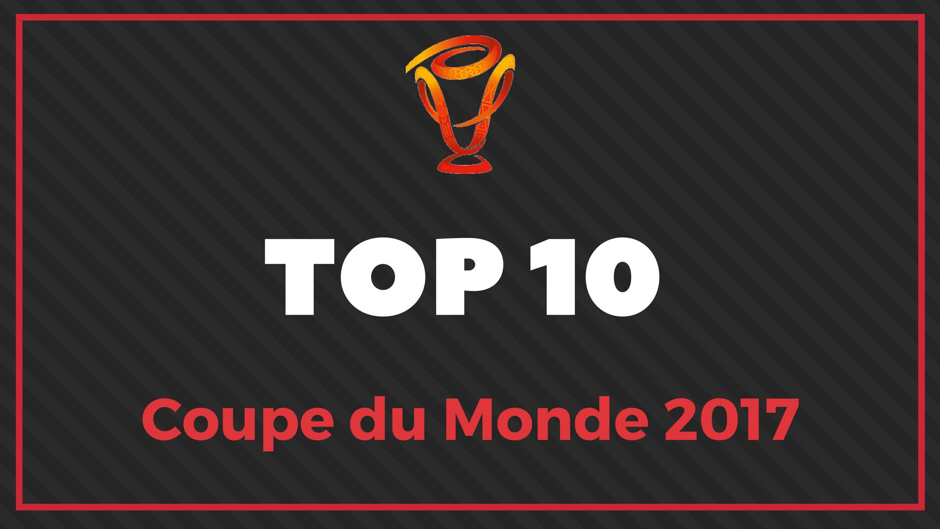 Coupe du Monde 2017 - 10 joueurs à suivre - Top 5