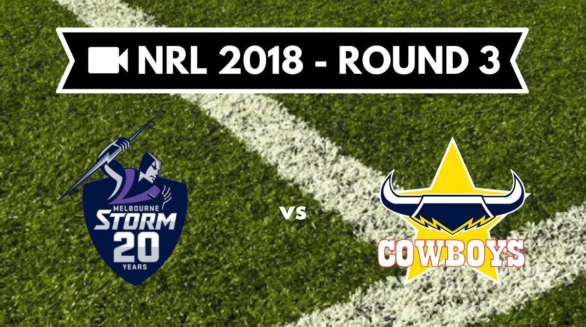 Résumé vidéo Melbourne Storm vs North Queensland Cowboys