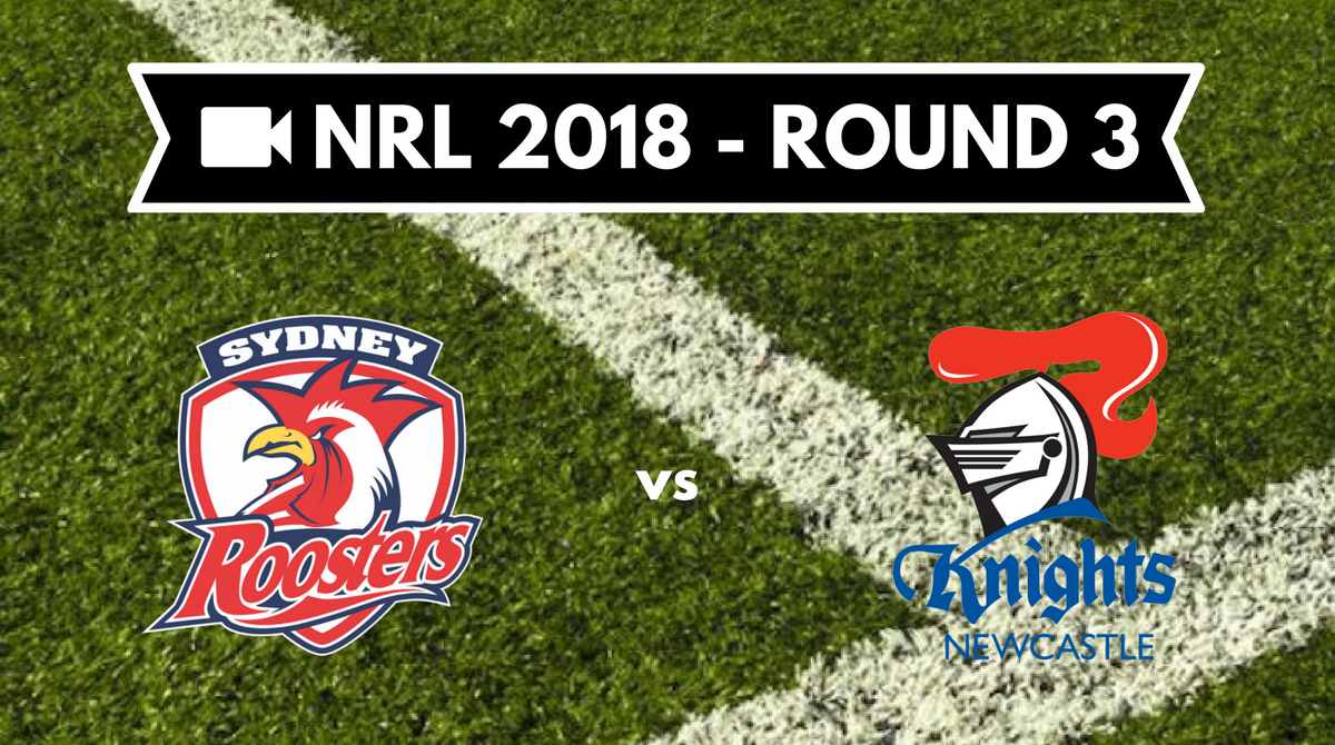 Résumé vidéo Sydney Roosters vs Newcastle Knights