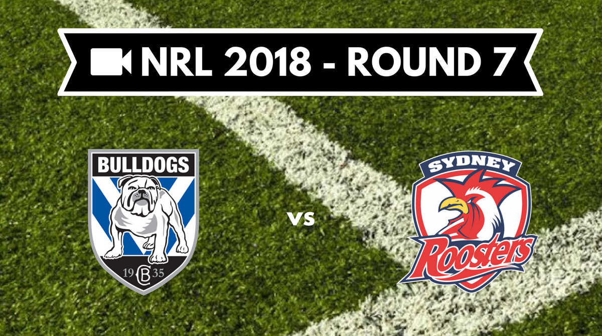 Résumé vidéo Canterbury Bulldogs vs Sydney Roosters