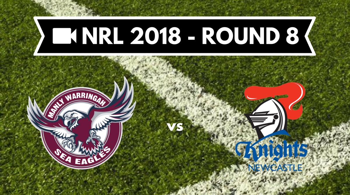 Résumé vidéo Manly Sea Eagles vs Newcastle Knights