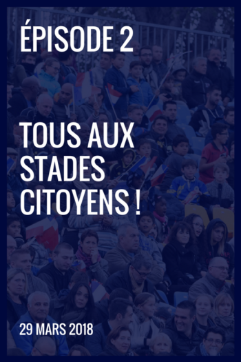 XIII made in France #2 – Tous aux stades citoyens