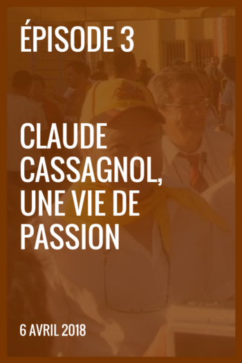 XIII made in France #3 – Claude Cassagnol, une vie de passion