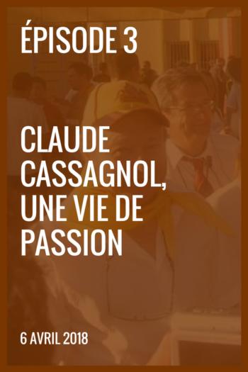 XIII made in France #3 – Claude Cassagnol, une vie de passion