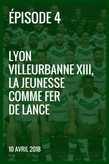 XIII made in France #4 – Lyon Villeurbanne XIII, la jeunesse comme fer de lance