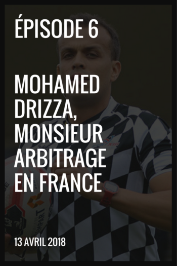 XIII made in France #6 Mohamed Drizza monsieur arbitrage en France