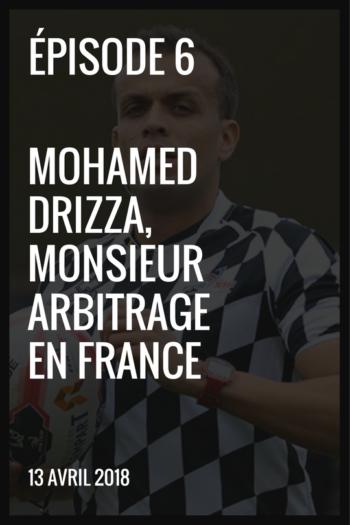 XIII made in France #6 Mohamed Drizza monsieur arbitrage en France