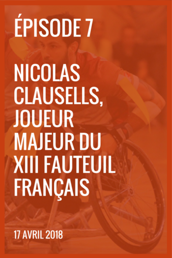XIII made in France #7 Nicolas Clausells joueur majeur du XIII fauteuil français