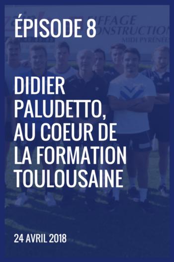 XIII made in France #8 – Didier Paludetto, au coeur de la formation toulousaine