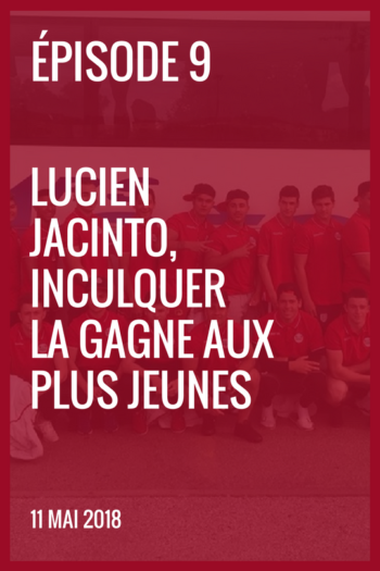 XIII made in France – Lucien Jacinto inculquer la gagne aux plus jeunes