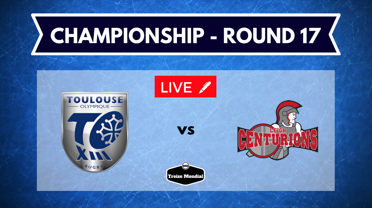 Toulouse Olympique vs Leigh Centurions en direct commenté