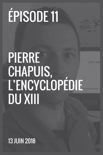 XIII made in France #11 Pierre Chapuis l'encyclopédie du XIII