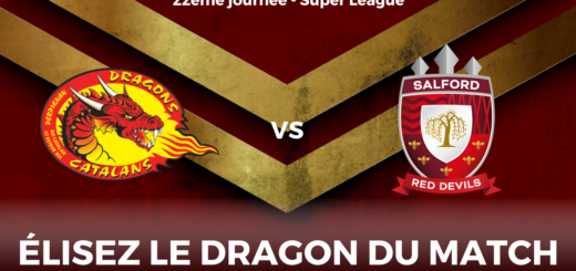 DRAGON DU MATCH Dragons Catalans vs Salford Red Devils