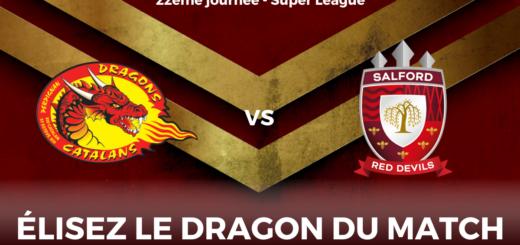 DRAGON DU MATCH Dragons Catalans vs Salford Red Devils