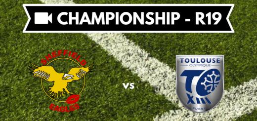 Résumé vidéo Sheffield Eagles vs Toulouse Olympique