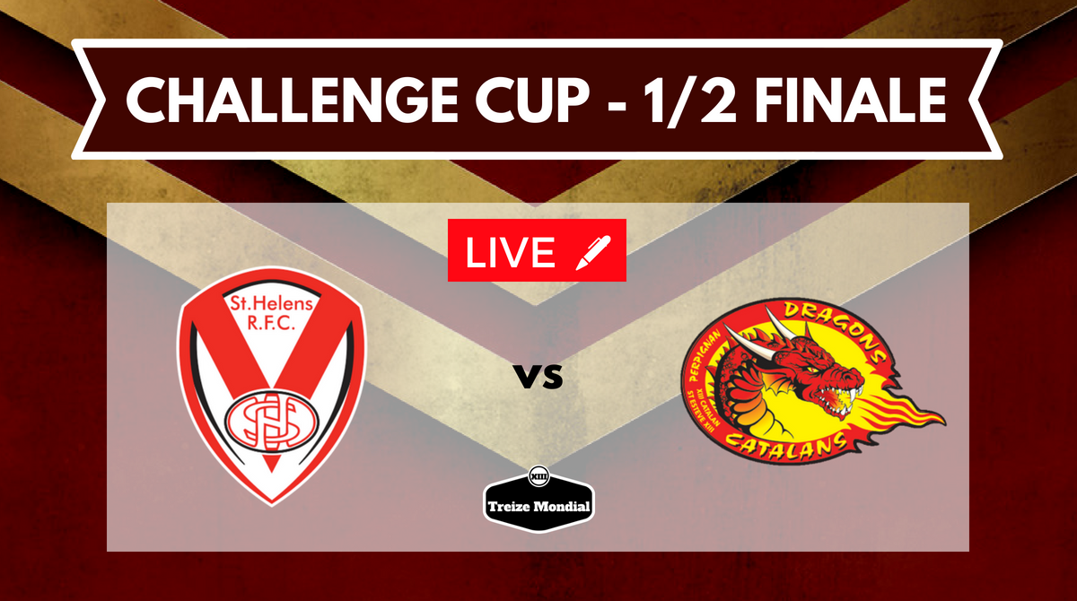 Direct commenté St Helens vs Dragons Catalans demie-finale Challenge Cup