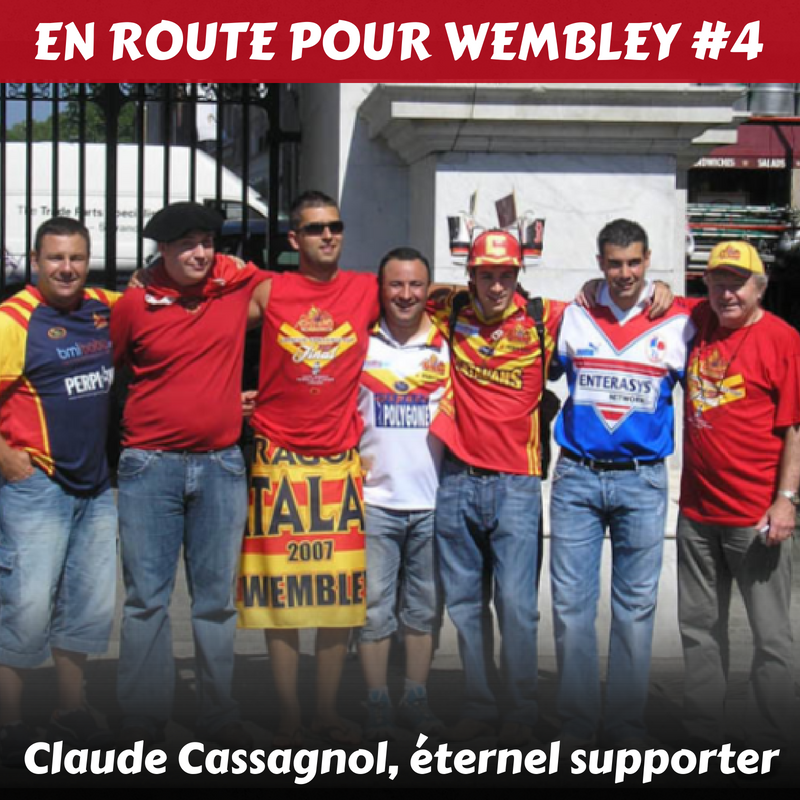 En route pour Wembley #4 Claude Cassagnol, éternel supporter
