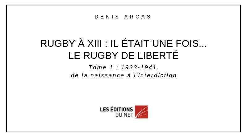 Histoire Rugby A Xiii Il Etait Une Fois Le Rugby De